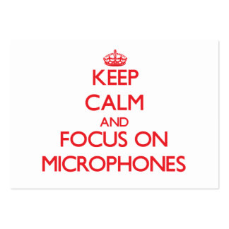 Keep Calm and focus on Microphones Large Business Card