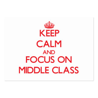 Keep Calm and focus on Middle Class Large Business Cards (Pack Of 100)