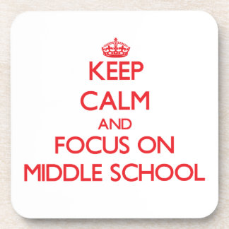 Keep Calm and focus on Middle School Coasters