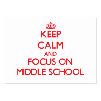 Keep Calm and focus on Middle School Large Business Cards (Pack Of 100)