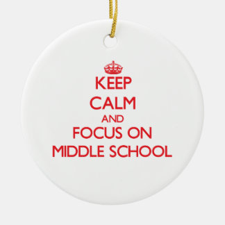 Keep Calm and focus on Middle School Ornament