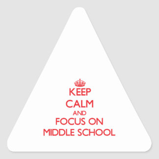 Keep Calm and focus on Middle School Stickers