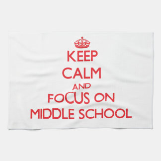 Keep Calm and focus on Middle School Towels