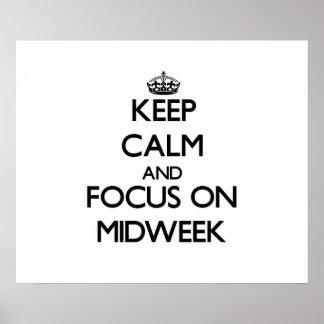 Keep Calm and focus on Midweek Print
