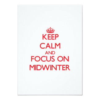 Keep Calm and focus on Midwinter 5x7 Paper Invitation Card