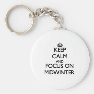 Keep Calm and focus on Midwinter Key Chains
