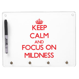 Keep Calm and focus on Mildness Dry-Erase Board