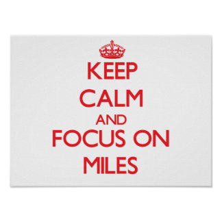 Keep Calm and focus on Miles Print