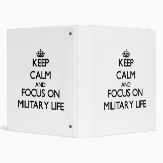 Keep Calm and focus on Military Life Vinyl Binder