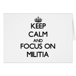 Keep Calm and focus on Militia Card