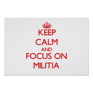 Keep Calm and focus on Militia Posters