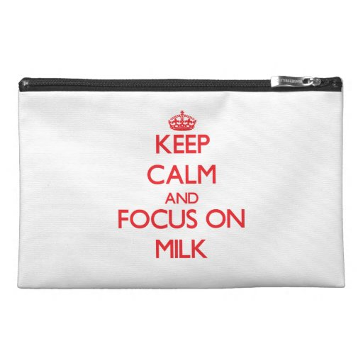 Keep Calm and focus on Milk Travel Accessories Bag