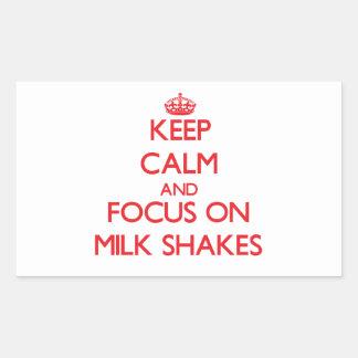 Keep Calm and focus on Milk Shakes Rectangular Sticker