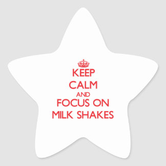 Keep Calm and focus on Milk Shakes Sticker