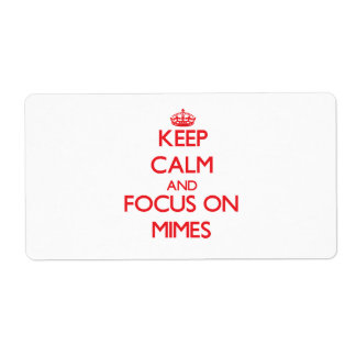 Keep Calm and focus on Mimes Shipping Label