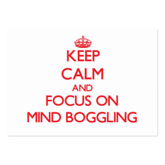 Keep Calm and focus on Mind Boggling Business Card