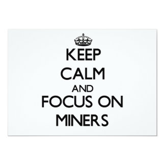 Keep Calm and focus on Miners 5x7 Paper Invitation Card