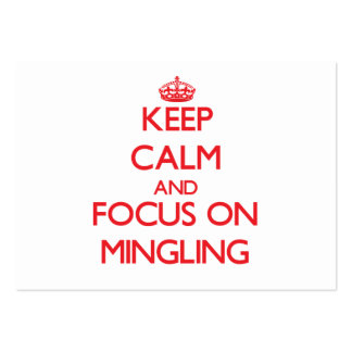 Keep Calm and focus on Mingling Business Cards
