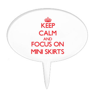 Keep Calm and focus on Mini Skirts Cake Topper