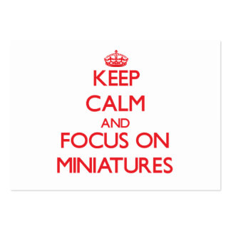 Keep Calm and focus on Miniatures Business Cards