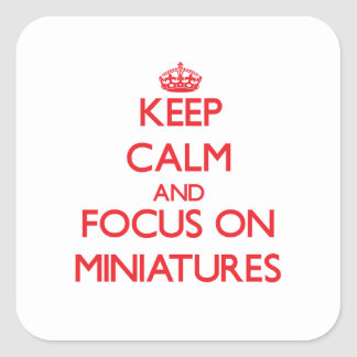 Keep Calm and focus on Miniatures Sticker