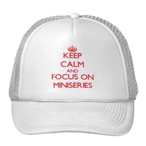 Keep Calm and focus on Miniseries Mesh Hat