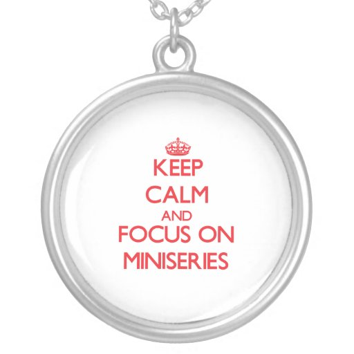 Keep Calm and focus on Miniseries Pendant