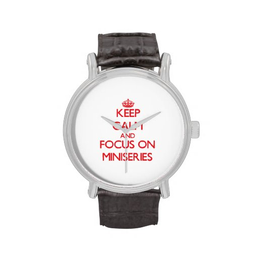 Keep Calm and focus on Miniseries Wristwatch
