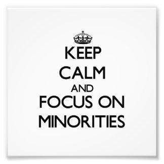Keep Calm and focus on Minorities Photograph