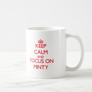 Keep Calm and focus on Minty Classic White Coffee Mug