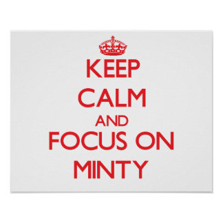 Keep Calm and focus on Minty Poster