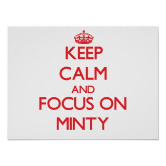 Keep Calm and focus on Minty Posters