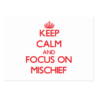 Keep Calm and focus on Mischief Business Cards