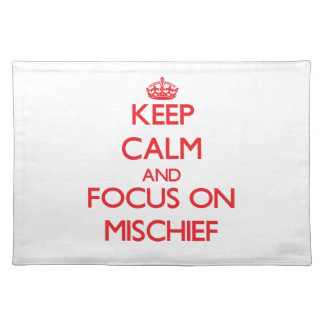 Keep Calm and focus on Mischief Place Mats