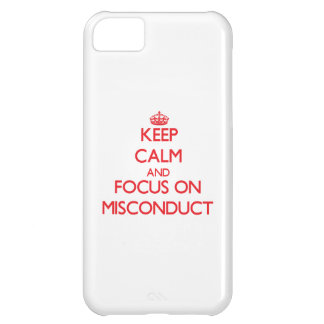 Keep Calm and focus on Misconduct iPhone 5C Covers
