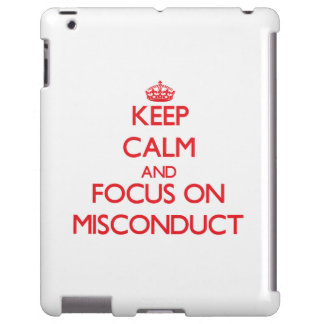 Keep Calm and focus on Misconduct