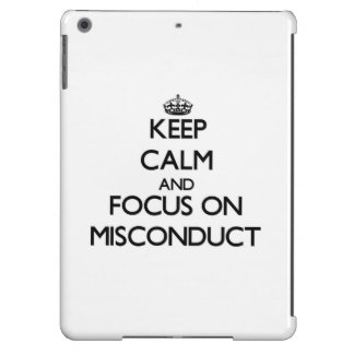 Keep Calm and focus on Misconduct iPad Air Case