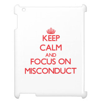 Keep Calm and focus on Misconduct iPad Covers