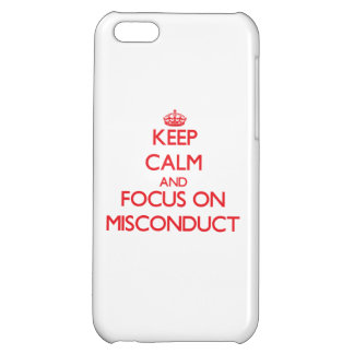 Keep Calm and focus on Misconduct iPhone 5C Case