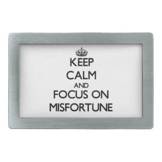 Keep Calm and focus on Misfortune Rectangular Belt Buckle