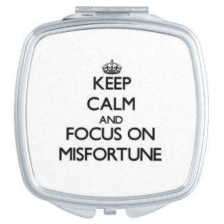 Keep Calm and focus on Misfortune Travel Mirrors