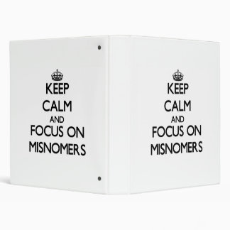 Keep Calm and focus on Misnomers Binders