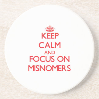 Keep Calm and focus on Misnomers Beverage Coasters