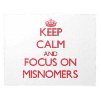 Keep Calm and focus on Misnomers Memo Notepads