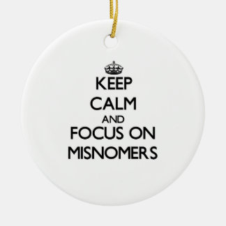 Keep Calm and focus on Misnomers Christmas Tree Ornaments
