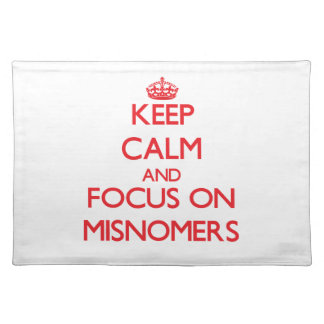 Keep Calm and focus on Misnomers Placemat