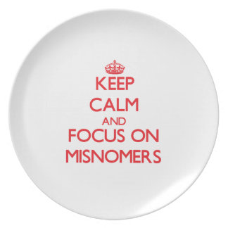 Keep Calm and focus on Misnomers Dinner Plate