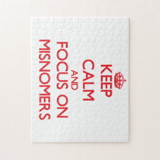 Keep Calm and focus on Misnomers Jigsaw Puzzle