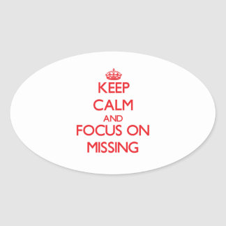 Keep Calm and focus on Missing Oval Stickers