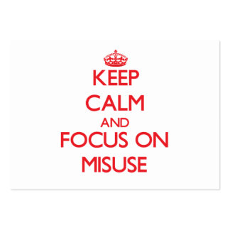 Keep Calm and focus on Misuse Business Cards